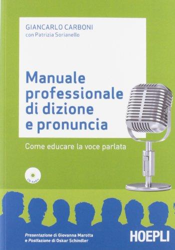 Manuale professionale di dizione e pronuncia. Con CD-ROM