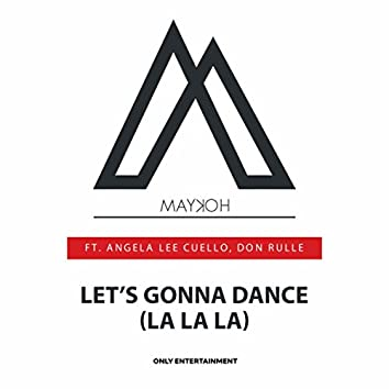 Let's Gonna Dance (La La La)