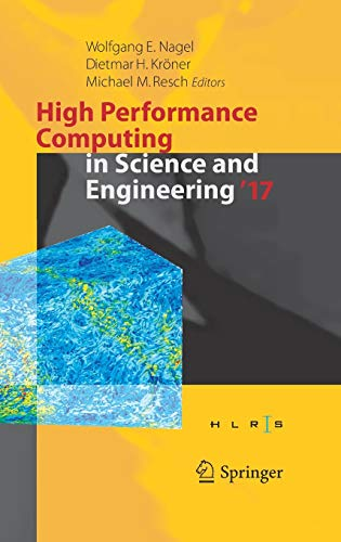 High Performance Computing in Science and Engineering ' 17: Transactions of the High Performance Computing Center, Stuttgart (HLRS) 2017