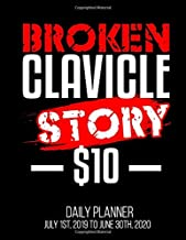 Broken Clavicle Story $10 Daily Planner July 1st, 2019 To June 30th, 2020: Funny Get Well Soon Broken Bone Recovery Story Daily Planner