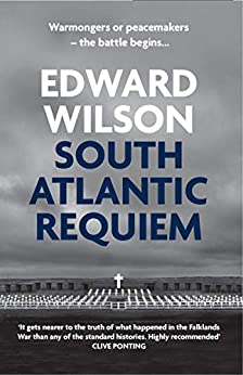 South Atlantic Requiem: Gripping spy thriller of the Falklands War (Catesby Book 6) by [Edward Wilson]