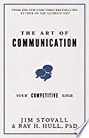 The Art of Communication: Your Competitive Edge (Your Ultimate Guide)