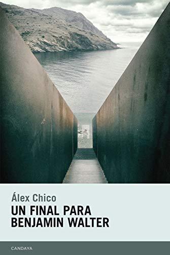Un final para Benjamin Walter (Candaya Narrativa nº 47) (Spanish Edition)