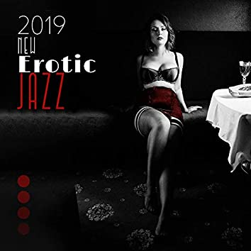 2019 New Erotic Jazz – Kamasutra Jazz, Relaxing Vibes, Mellow Jazz at Night, Making Love, Sensual Music for Lovers, Deep Relax, Smooth Music to Calm Down