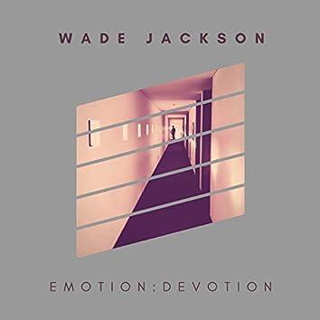 Emotion : Devotion