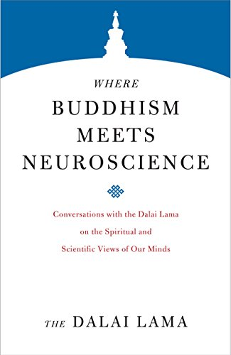 Where Buddhism Meets Neuroscience: Conversations with the Dalai Lama on the Spiritual and Scientific Views of Our Minds (Core Teachings of Dalai Lama, Band 3)