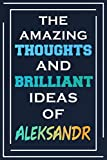 The Amazing Thoughts And Brilliant Ideas Of Aleksandr: Personalized Name Journal for Aleksandr | Composition Notebook | Diary | Gradient Color | Glossy Cover | 108 Ruled Sheets