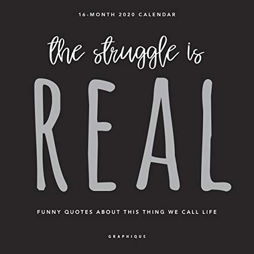 Graphique The Struggle is Real Mini Calendar  16-Month, 2020 Calendar, 7 x 7  Features Funny Quotes about Life, Written in English, French, and Spanish, Cute Gift Idea for all Ages