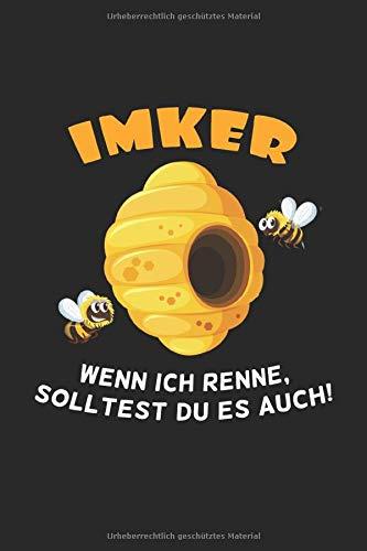 Imker Wenn ich renne solltest du es auch!: Biene Bienen Notizbuch 6x9 liniert