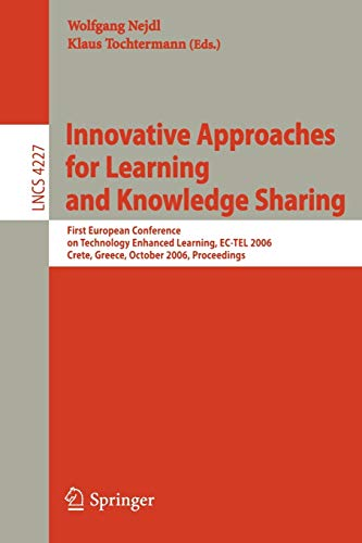 Innovative Approaches For Learning And Knowledge Sharing First European Conference On Technology Enhanced Learning