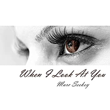 When I Look at You