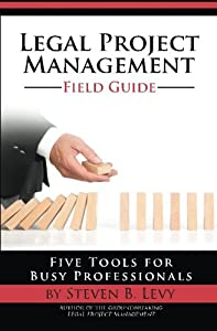 PEA]≡ [PDF] Free Legal Project Management Field Guide Five