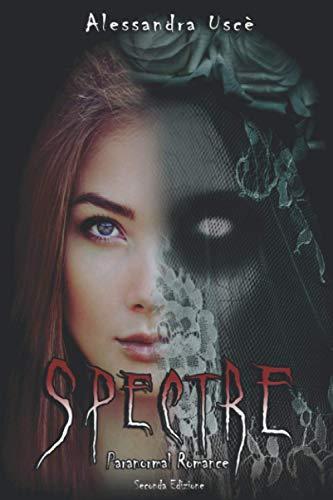 SPECTRE: (Seconda Edizione)
