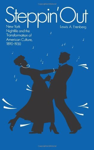 Steppin' Out: New York Nightlife and the Transformation of American Culture by Lewis A. Erenberg(1984-11-15)