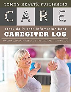 Caregiver Daily Log Book: caregiver journal and daily log| A caregiving tracker and notebook for carers to help keep their...