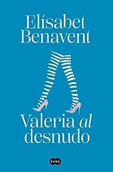 Valeria al desnudo (Saga Valeria 4) (Spanish Edition) by [Elísabet Benavent]