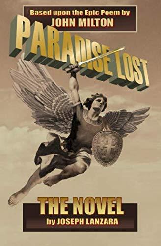 Paradise Lost: The Novel: Based Upon The Epic Poem By John Milton