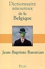 Dictionnaire amoureux de la Belgique de Jean-Baptiste BARONIAN