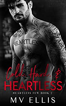 Cold, Hard, & Heartless: A Rock Star Romance (Heartless Few Book 2) by [MV Ellis, Claire Smith, Hot Tree Editing]