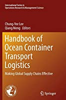 Handbook of Ocean Container Transport Logistics: Making Global Supply Chains Effective (International Series in Operations Research & Management Science (220))