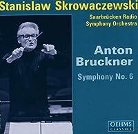 ブルックナー:交響曲第6番(ザールブリュッケン放送響/スクロヴァチェフスキ)