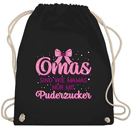 Shirtracer Oma - Omas sind wie Mamas nur mit Puderzucker - Unisize - Schwarz - Statement - WM110 -...