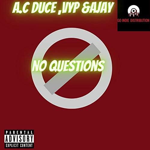 A.C Duce, Vyp & Ajay