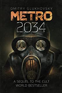 METRO 2034. The sequel to Metro 2033.: American edition (METRO by Dmitry Glukhovsky) (Volume 2)