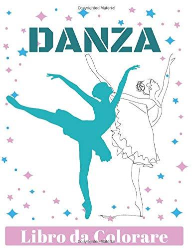 DANZA Libro da Colorare: Ballerini Libro da colorare per bambini, bambini in età prescolare, bambini dai 2 agli 8 anni