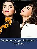 El Trío Sōra en la Fundación Singer Polignac: Beethoven