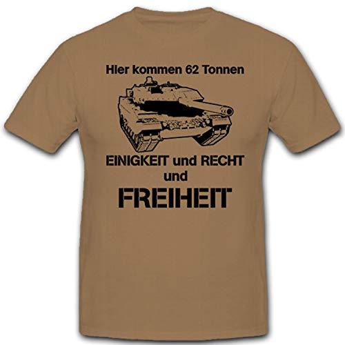 Hier kommen 62 Tonnen Einigkeit Recht Freiheit Bundeswehr Bund - T Shirt #12094, Farbe:Sand, Größe:Herren M