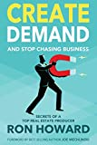 Real Estate Investing Books! - Create Demand and Stop Chasing Business: Secrets From a Top Real Estate Producer