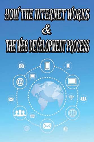 Buchseite und Rezensionen zu 'How the Internet Works & the Web Development Process' von Micheal Full