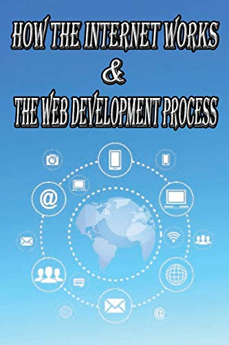 Buchseite und Rezensionen zu 'How the Internet Works & the Web Development Process: This book for Web Enthusiasts interested in Learning how the Internet Works, Students interested ... such as HTTP, HTTPS, TCP/IP, SMTP, IMAP' von Micheal Full