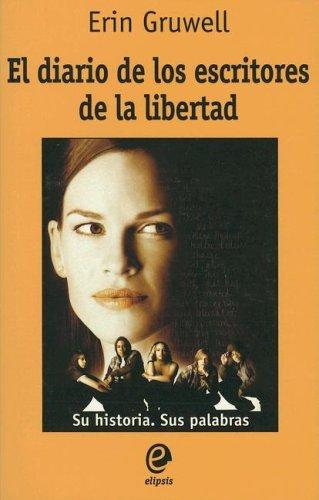 El diario de los escritores de la libertad  The Freedom Writers Diary (Spanish Edition)