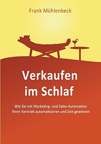 Verkaufen im Schlaf: Wie Sie mit Marketing- und Sales-Automation den Vertrieb automatisieren