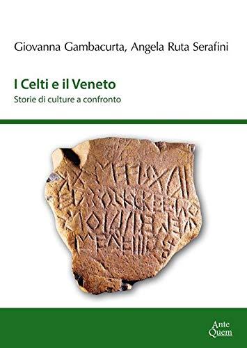 I Celti e il Veneto. Storie di culture a confronto