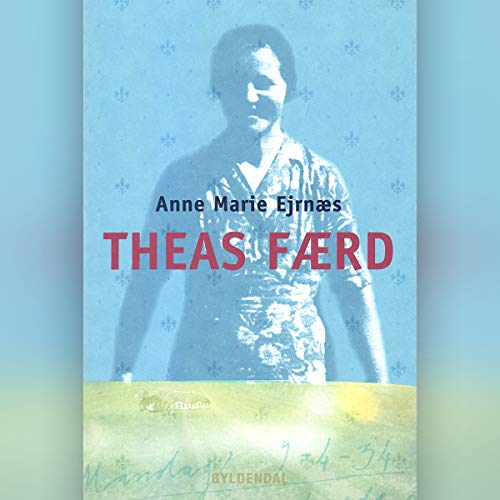 Theas færd                   By:                                                                                                                                 Anne Marie Ejrnæs                               Narrated by:                                                                                                                                 Maria Garde                      Length: 9 hrs and 1 min     Not rated yet     Overall 0.0