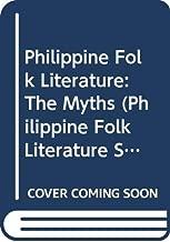 PHILIPPINE FOLK LITERATURE (Philippine Folk Literature Series)
