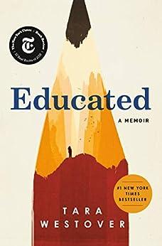 Educated: A Memoir by [Tara Westover]