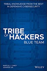 Tribe of Hackers Blue Team: Tribal Knowledge from the Best in Defensive Cybersecurity Kindle Edition