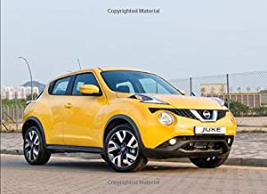 Nissan Juke: 120 pages with 20 lines you can use as a journal or a notebook .8.25 by 6 inches