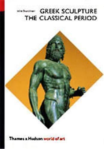 Greek Sculpture: The Classical Period, a Handbook (World of Art)