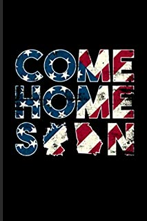 Come Home Soon: Military And Veterans Journal | Notebook | Workbook For Air Force Exam Prep, American Soldier Return Home,...