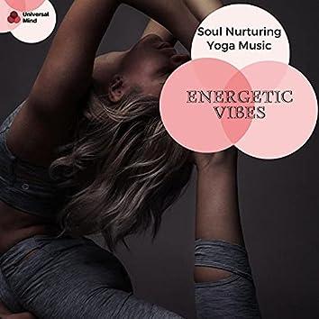 Energetic Vibes - Soul Nurturing Yoga Music