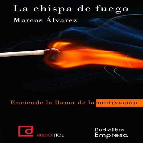 La chispa de fuego [The Spark of Fire] audiobook cover art