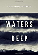 Waters Deep: A Great Lakes Poetry Anthology (Volume 1)