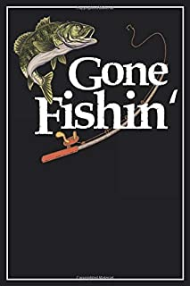 Gone Fishin': Lined Notebook Journal, 120 Pages, Size 6x9 inches, White blank Paper