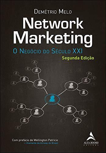 Network Marketing: o Negócio do Século XXI