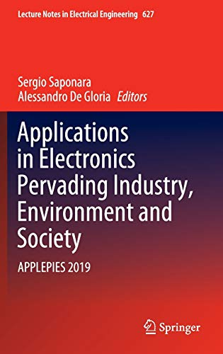 Applications in Electronics Pervading Industry, Environment and Society: APPLEPIES 2019 (Lecture Notes in Electrical Engineering (627))